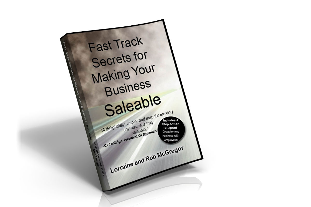 Fast Track Secrets for Making Your Business Saleable by Lorraine and Rob McGregor